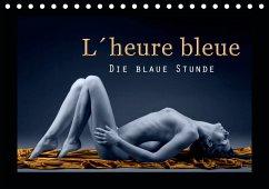 L´heure bleu - Die blaue Stunde (Tischkalender 2021 DIN A5 quer)