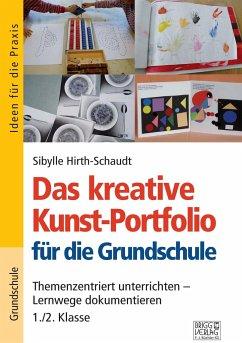 Das kreative Kunst-Portfolio für die Grundschule - 1,/2. Klasse - Hirth-Schaudt, Sibylle