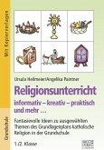 Religionsunterricht informativ - kreativ - praktisch und mehr... 1./2. Klasse