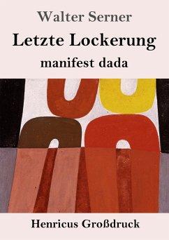 Letzte Lockerung (Großdruck) - Serner, Walter