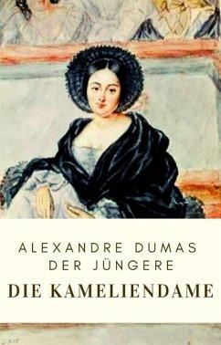Dumas: Die Kameliendame (eBook, ePUB) - Dumas der Jüngere, Alexandre
