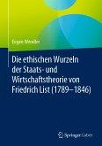 Die ethischen Wurzeln der Staats- und Wirtschaftstheorie von Friedrich List (1789-1846) (eBook, PDF)