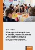 Wirkungsvoll unterrichten in Schule, Hochschule und Erwachsenenbildung (eBook, PDF)