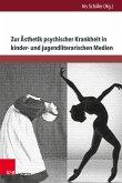 Zur Ästhetik psychischer Krankheit in kinder- und jugendliterarischen Medien (eBook, PDF)