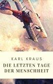 Karl Kraus: Die letzten Tage der Menschheit (eBook, ePUB)