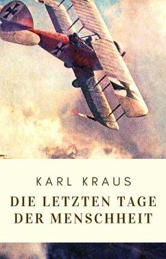 Karl Kraus: Die letzten Tage der Menschheit (eBook, ePUB) - Kraus, Karl