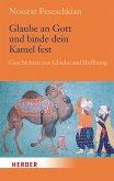 Glaube an Gott und binde dein Kamel fest (eBook, ePUB)