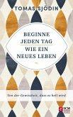 Beginne jeden Tag wie ein neues Leben (eBook, ePUB)
