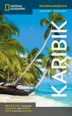 NATIONAL GEOGRAPHIC Reiseführer Karibik (eBook, ePUB)