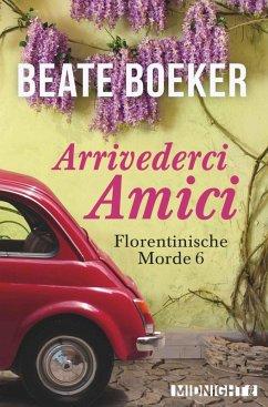 Arrivederci Amici (eBook, ePUB) - Boeker, Beate