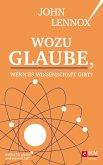 Wozu Glaube, wenn es Wissenschaft gibt? (eBook, ePUB)