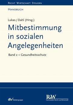 Mitbestimmung in sozialen Angelegenheiten, Band 2 (eBook, ePUB) - Dahl, Holger; Lukas, Roland