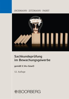 Sachkundeprüfung im Bewachungsgewerbe gemäß §34 a GewO (eBook, ePUB) - Jochmann, Ulrich; Zitzmann, Jörg; Pabst, Anja