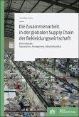 Die Zusammenarbeit in der globalen Supply Chain der Bekleidungswirtschaft