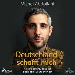 Deutschland schafft mich, 1 MP3-CD - Abdollahi, Michel