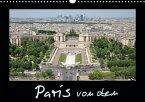 Paris von oben (Wandkalender 2021 DIN A3 quer)