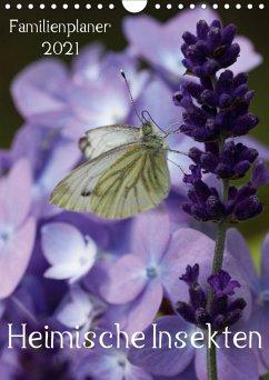 Heimische Insekten / Familienplaner (Wandkalender 2021 DIN A4 hoch)