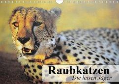 Raubkatzen. Die leisen Jäger (Wandkalender 2021 DIN A4 quer)