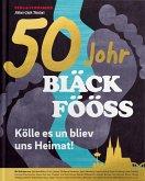 50 Johr Bläck Fööss