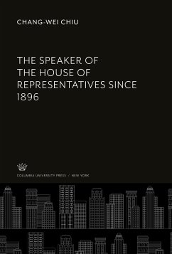 The Speaker of the House of Representatives Since 1896 - Chiu, Chang-Wei
