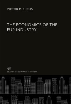The Economics of the Fur Industry - Fuchs, Victor R.