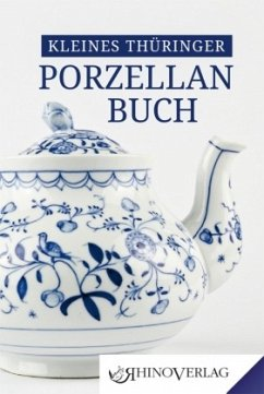 Kleines Thüringer Porzellanbuch - Kaiser, Ulrike; Kunze, Ilka