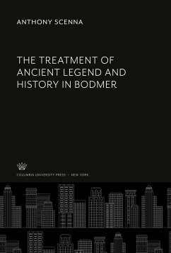The Treatment of Ancient Legend and History in Bodmer - Scenna, Anthony