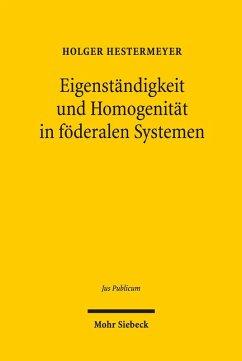 Eigenständigkeit und Homogenität in föderalen Systemen (eBook, PDF) - Hestermeyer, Holger P.