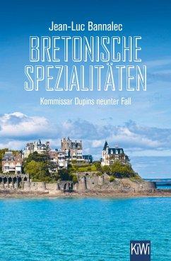 Bretonische Spezialitäten / Kommissar Dupin Bd.9 (eBook, ePUB) - Bannalec, Jean-Luc