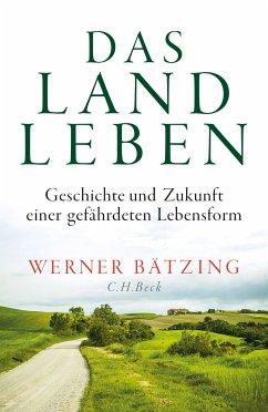 Das Landleben (eBook, ePUB) - Bätzing, Werner