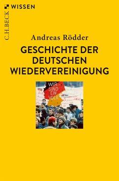 Geschichte der deutschen Wiedervereinigung (eBook, ePUB) - Rödder, Andreas