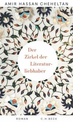 Der Zirkel der Literaturliebhaber (eBook, ePUB) - Cheheltan, Amir Hassan