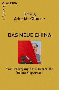 Das neue China (eBook, ePUB) - Schmidt-Glintzer, Helwig