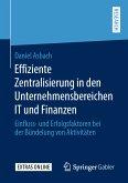 Effiziente Zentralisierung in den Unternehmensbereichen IT und Finanzen (eBook, PDF)