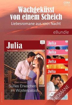 Wachgeküsst von einem Scheich - Liebesromane aus 1001 Nacht (eBook, ePUB) - Graham, Lynne; Lucas, Jennie; Pammi, Tara; Thomas, Rachael; West, Annie