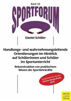 Handlungs- und wahrnehmungsleitende Orientierungen im Hinblick auf Schülerinnen und Schüler im Sportunterricht (eBook, PDF) - Schiller, Daniel