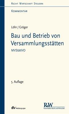 Bau und Betrieb von Versammlungsstätten (eBook, PDF) - Löhr, Volker; Gröger, Gerd