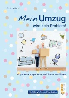 Mein Umzug wird kein Problem (eBook, PDF) - Hebisch, Britta