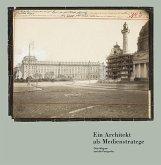 Ein Architekt als Medienstratege. Otto Wagner und die Fotografie
