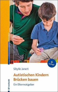 Autistischen Kindern Brücken bauen - Janert, Sibylle