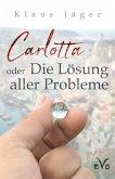 Carlotta oder Die Lösung aller Probleme