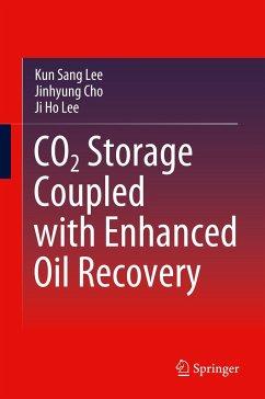 CO2 Storage Coupled with Enhanced Oil Recovery - Lee, Kun Sang; Cho, Jinhyung; Lee, Ji Ho