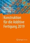 Konstruktion für die Additive Fertigung 2019