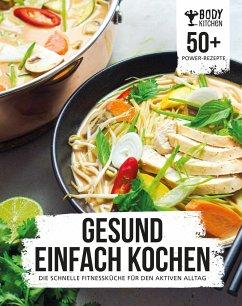Gesund einfach kochen mit Body Kitchen - Body Kitchen
