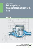 Prüfungsbuch - Anlagenmechaniker SHK. Teil 1