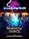 Shadowrun: Shadow Dance (eBook, ePUB)