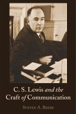 C. S. Lewis and the Craft of Communication