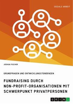 Fundraising durch Non-Profit-Organisationen mit Schwerpunkt Privatpersonen in Deutschland (eBook, PDF)