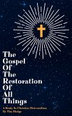 The Gospel of The Restoration of All Things (eBook, ePUB)