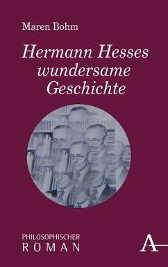 Hermann Hesses wundersame Geschichte (eBook, ePUB) - Bohm, Maren